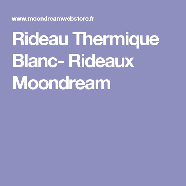 Rideau Thermique Blanc- Rideaux Moondream