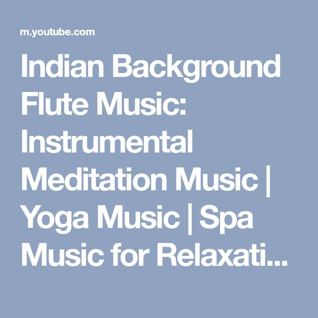 Indian Background Flute Music: Instrumental Meditation Music | Yoga Music | Spa Music for Relaxation - YouTube
