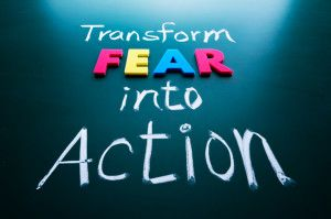 Transform fear into action concept - 10 Blogging Fears That Will Keep You From Developing Your Blog!