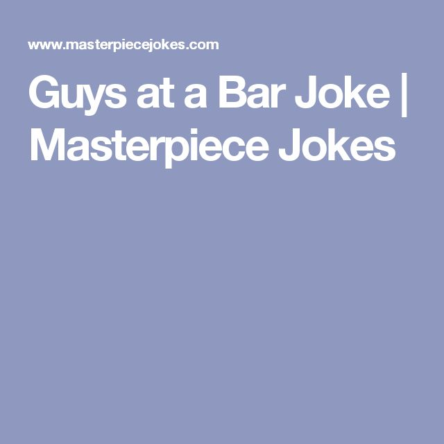 Guys at a Bar Joke   Masterpiece Jokes