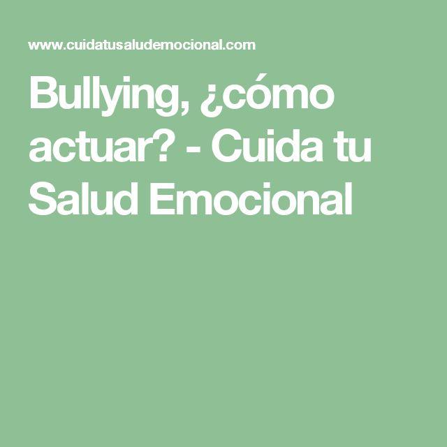 Bullying, ¿cómo actuar? - Cuida tu Salud Emocional