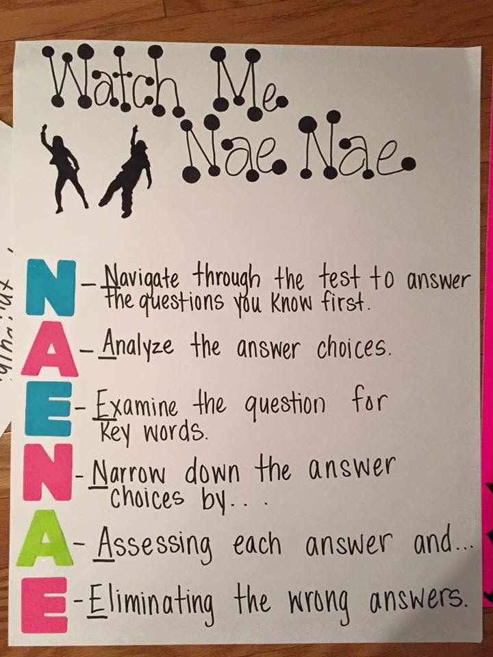 "Test taking strategies part 2!  ""Watch me nae nae"""