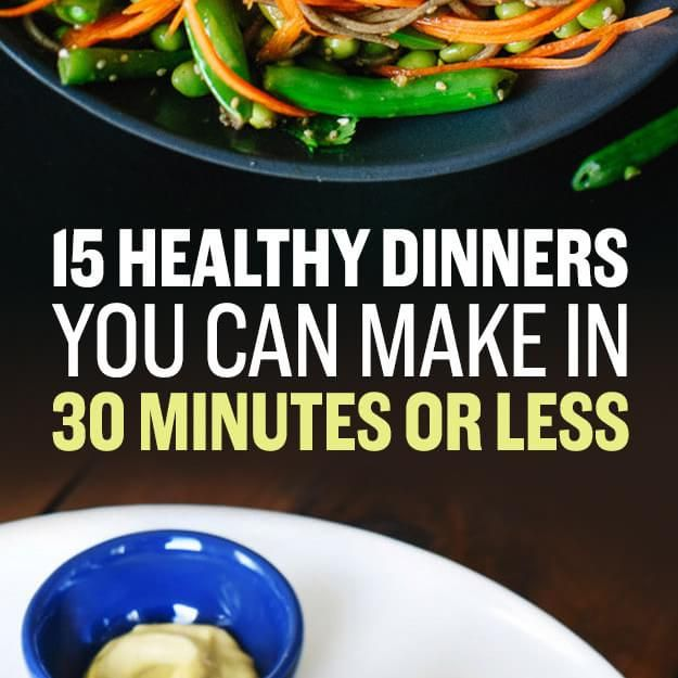 15 Easy Healthy Dinners For People With Literally No Time