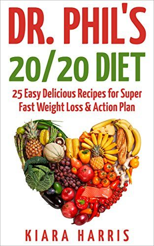 Free for #Kindle today: Dr. Phil's 20/20 Diet: 25 Easy Delicious Recipes for Super Fast Weight Loss & Action Plan
