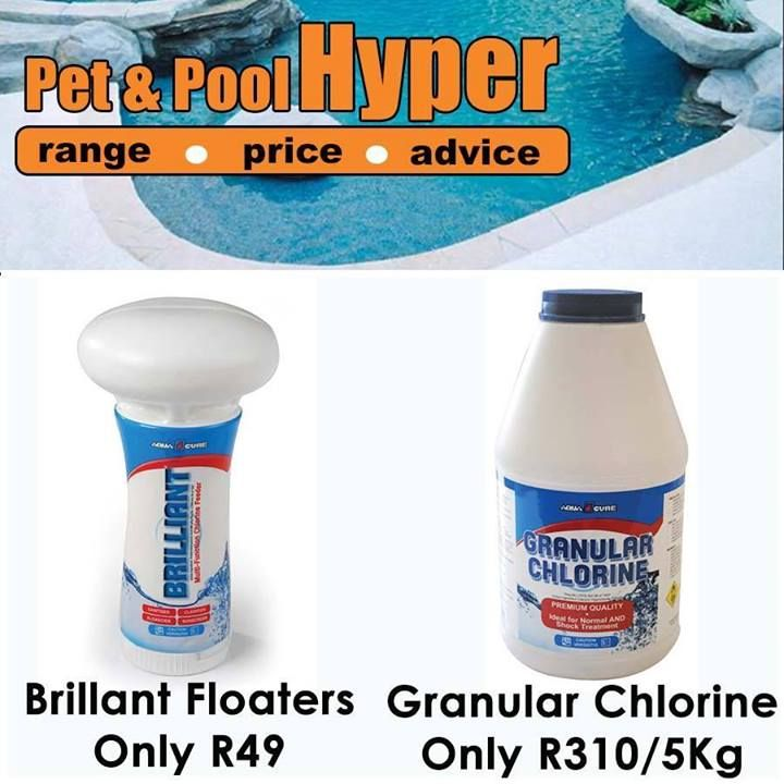 Great savings from Pet & Pool Hyper Boksburg - Brillant Floaters only R49 and Granular Chlorine only R310/5kg. Don't miss out on these great specials. Hurry down today. #petshop #specials