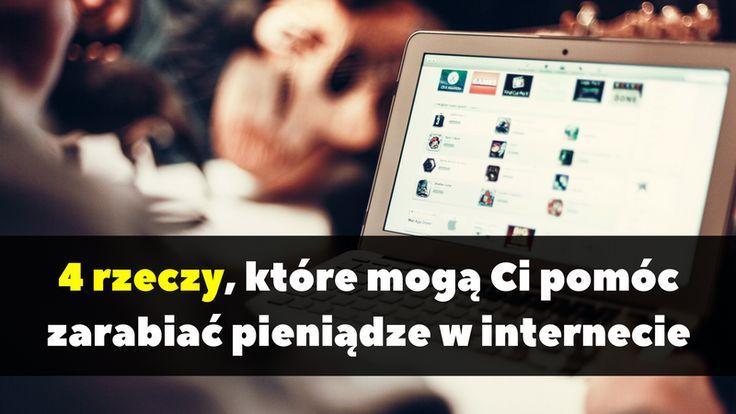4 rzeczy, które mogą Ci pomóc zarabiać pieniądze w internecie: http://blog.swiatlyebiznes.pl/4-rzeczy-ktore-moga-ci-pomoc-zarabiac-pieniadze-w-internecie/