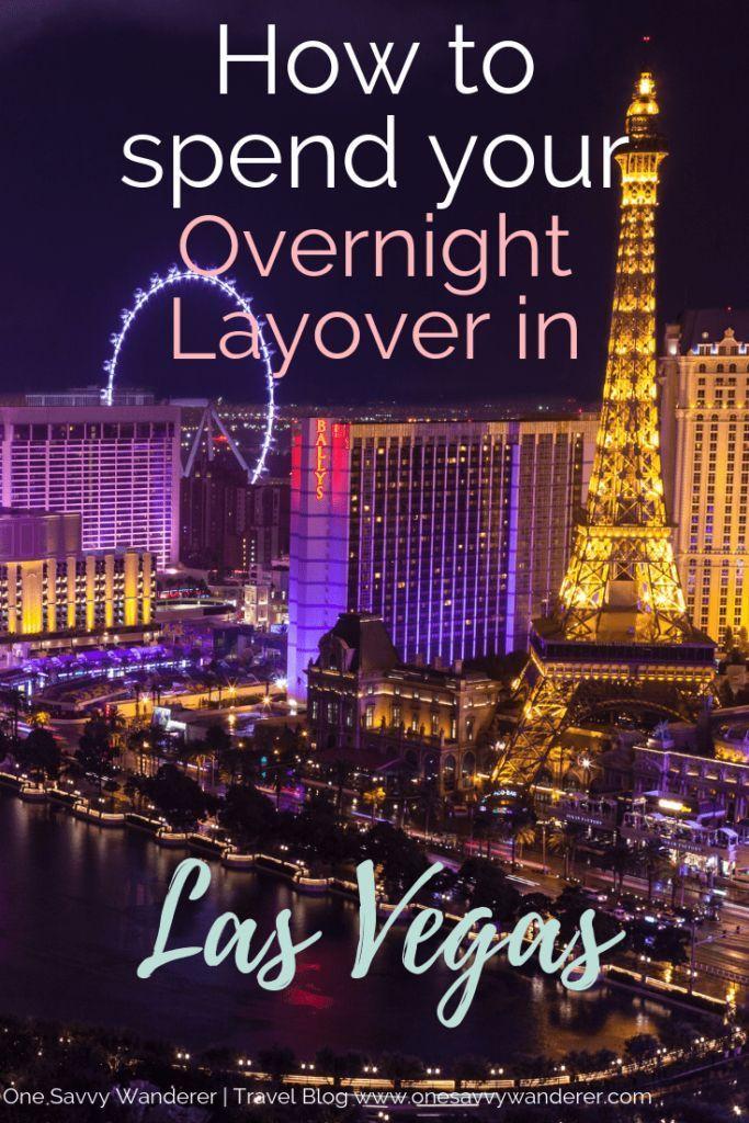 Las Vegas Layover Tips Tricks With Images Las Vegas Las