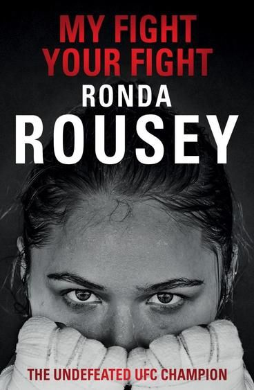 My Fight / Your Fight by Ronda Rousey.  Ronda Rousey is one of the most dominant mixed-martial-arts fighters in history. UFC's undefeated bantamweight champion, and an Olympic medallist in judo, her professional fight record is unrivalled: she has defeated most of her opponents in less than a minute; in February 2015 she beat contender Cat Zingano in just 14 seconds. In My Fight Your Fight Rousey relives the toughest fights of her life. Her journey to the top has been filled with challenges.