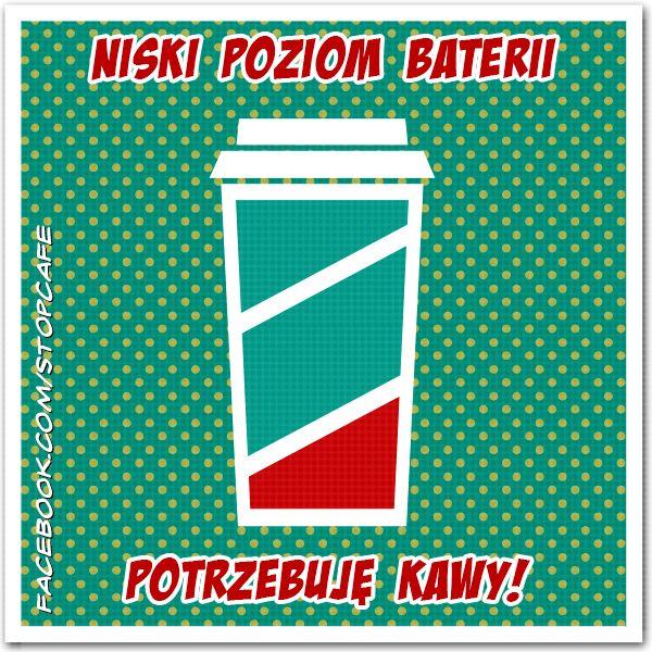 Niski poziom baterii! Potrzebuję kawy!  #kawa www.facebook.com/stopcafe