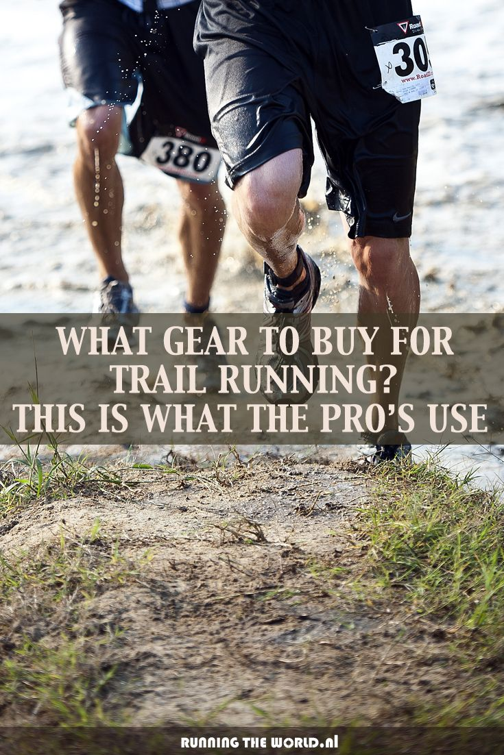 Running Gear for Your Trail Run. This is what the Pro runners use. and recommend: http://www.runningyourlife.nl/trail-running-gear/