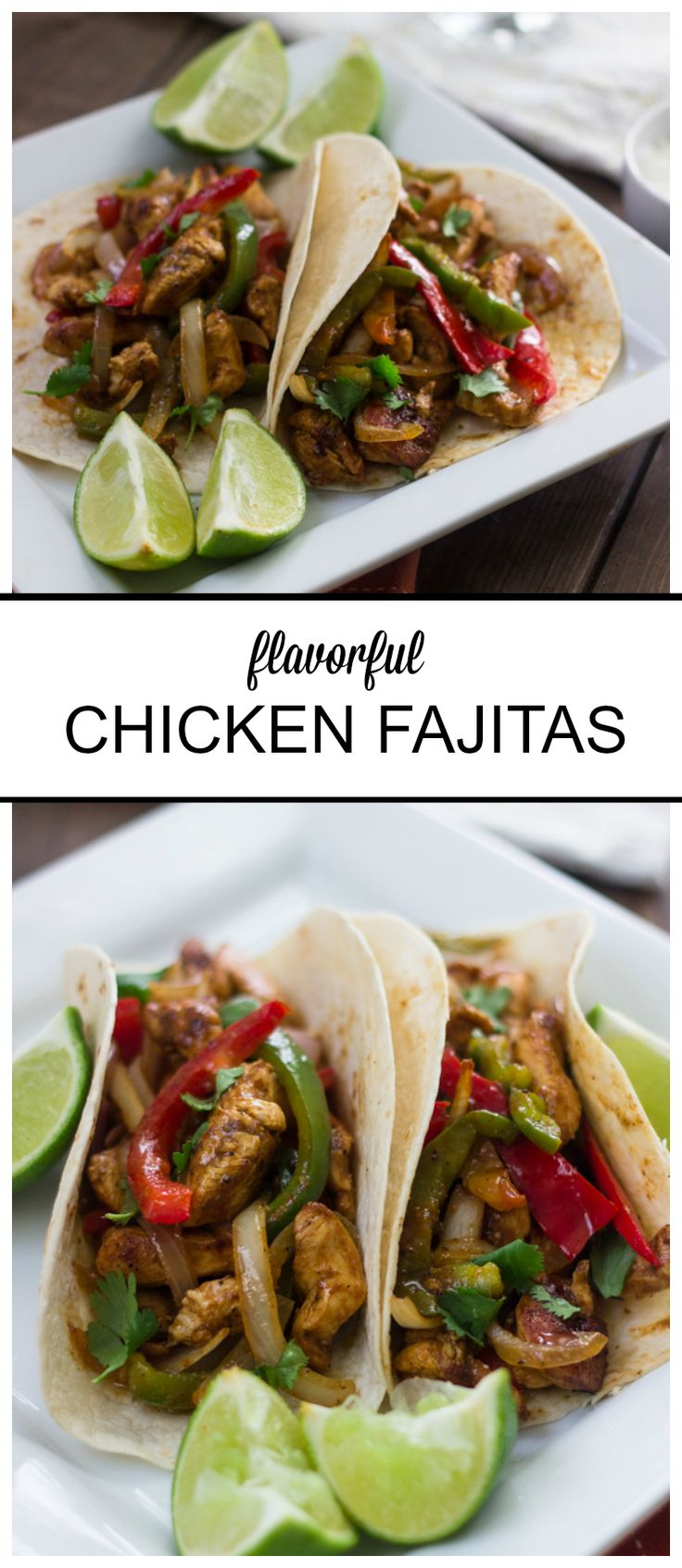 20 Minute Flavorful Chicken Fajitas