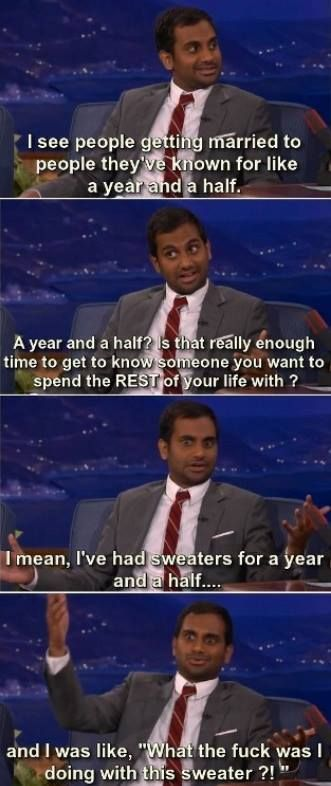 Haha so true. Some advice on marriage from Aziz Ansari