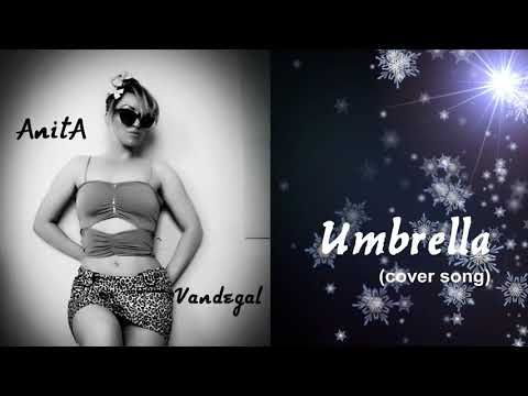 Rihanna-AnitA Vandegal - Umbrella (cover song) - YouTube