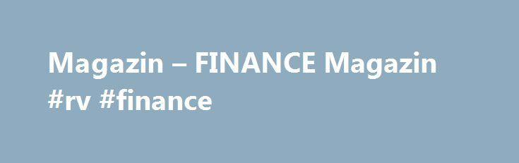 Magazin – FINANCE Magazin #rv #finance http://cash.remmont.com/magazin-finance-magazin-rv-finance/  #finance magazine # FINANCE – Das Magazin für Finanzchefs Unternehmen & Märkte Portal: Private-Equity-Fonds freuen sich über Zulauf. Die Werkstattkette A.T.U steht wieder zum Verkauf TITELTHEMAAktivisten: Stada, E.on, Volkswagen und weitere müssen sich gegen Kritik von Aktionären zur Wehr setzen.... Read more