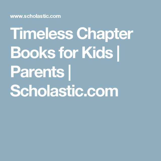 Timeless Chapter Books for Kids | Parents | Scholastic.com