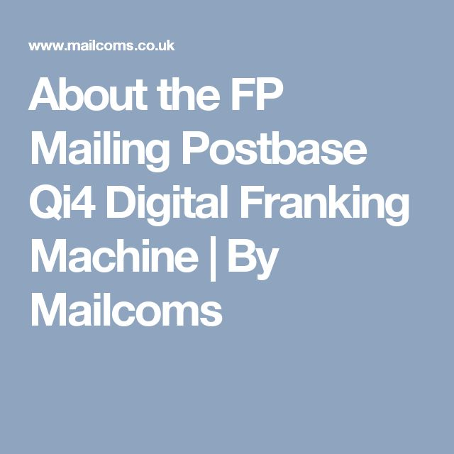 About the FP Mailing Postbase Qi4 Digital Franking Machine | By Mailcoms