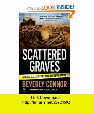Scattered Graves (Diane Fallon, No. 6) Beverly Connor , ISBN-10: 0451226143  ,  , ASIN: B0044KMVL8 , tutorials , pdf , ebook , torrent , downloads , rapidshare , filesonic , hotfile , megaupload , fileserve