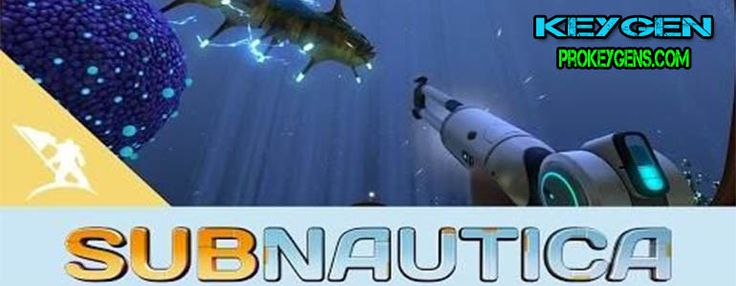 Subnautica Keygen (Free CD Keys)