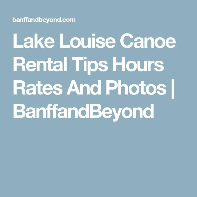 Lake Louise Canoe Rental Tips Hours Rates And Photos | BanffandBeyond