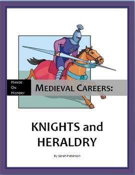 Medieval Careers - Knights and Heraldry Lesson Plan includes lectures, activities, review games, worksheet and teacher's key. grades 4-6 and homeschool. 23 pages. $3.00