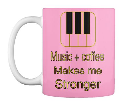 Music + Coffee Makes Me  Stronger Pink T-Shirt Front