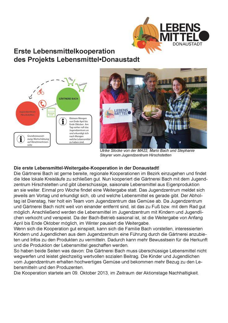 Im Rahmen des Projekts Lebensmittel•Donaustadt konnte die erste Lebensmittelkooperation erfolgreich initiiert werden. Die Gärtnerei Bach wird in Zukunft Lebensmittel an das Jugendzentrum Hirschstetten weitergeben und so einen Beitrag zu effizienten Verwertung von Lebensmitteln leisten. http://www.gaertnerei-bach.at/ http://www.hirschstetten.org