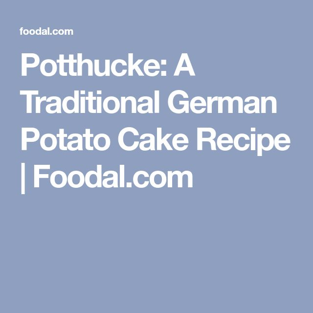Potthucke: A Traditional German Potato Cake Recipe   Foodal.com