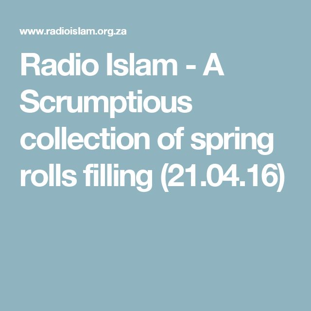 Radio Islam - A Scrumptious collection of spring rolls filling (21.04.16)