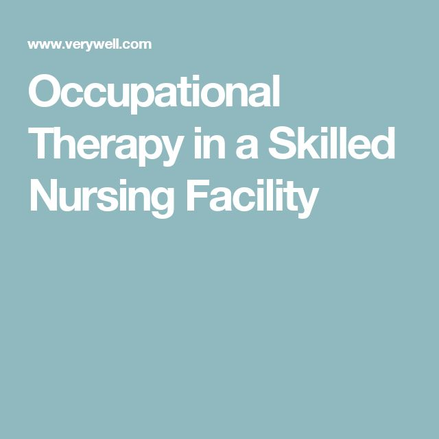 Occupational Therapy in a Skilled Nursing Facility