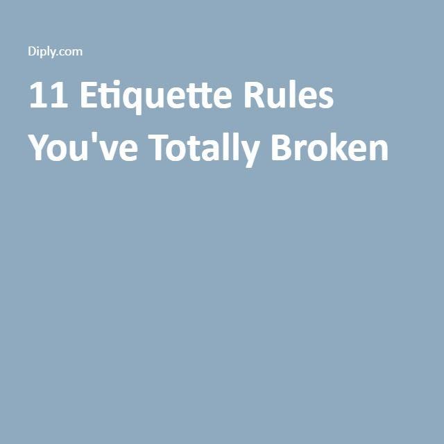 11 Etiquette Rules You've Totally Broken