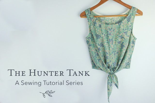 The Hunter Tank - A Sewing Tutorial Series...