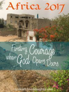 Finding Courage When God Opens Doors Africa, Missions, Obedience, Betrayal Trauma Recovery, Sex Addiction Recovery, Marriage, Parenting, Third World, God's love, Church, Family, Body of Christ.
