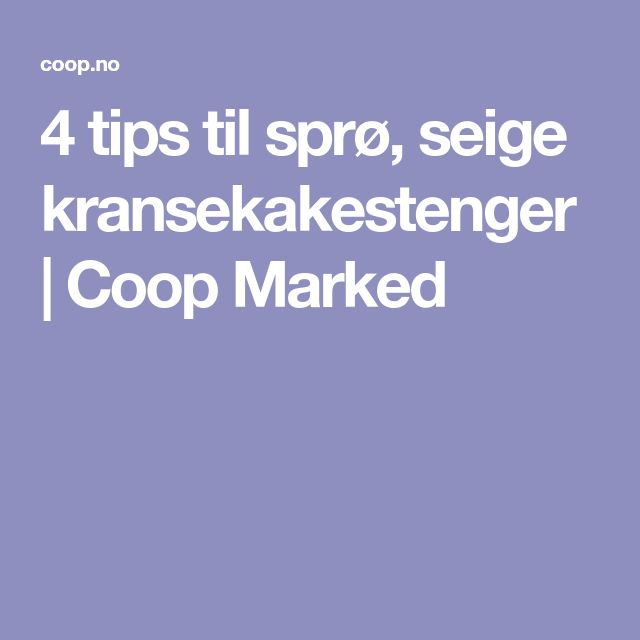 4 tips til sprø, seige kransekakestenger | Coop Marked