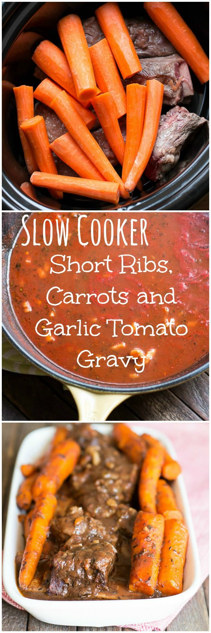 Slow Cooker Short Ribs, Carrots and Garlic Tomato Gravy