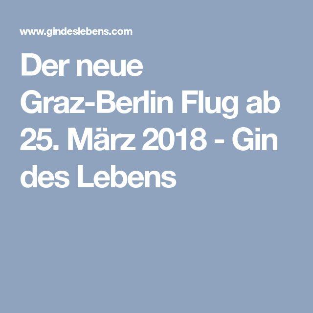 Der neue Graz-Berlin Flug ab 25. März 2018 - Gin des Lebens