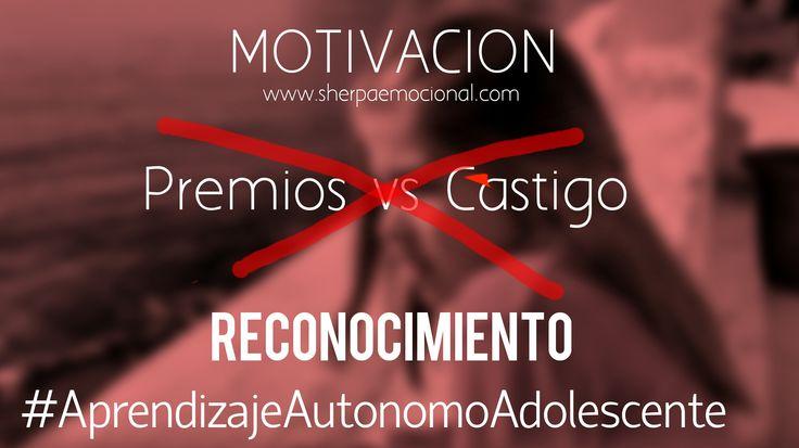 #AprendizajeAutonomoAdolescente Para aumentar la #Motivacion es mejor el #Reconocimiento que cualquier premio o castigo
