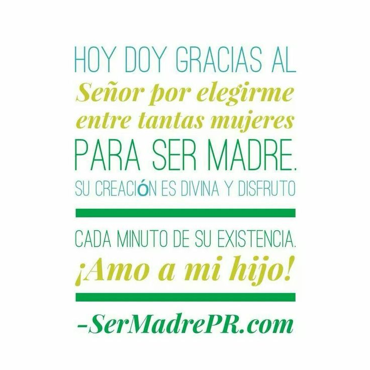 Gracias Madre Quotes 128 best •vida de madres• images on pinterest | life, baby quotes