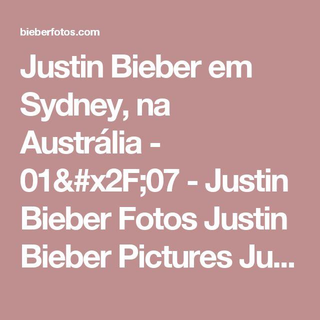 Justin Bieber em Sydney, na Austrália - 01/07 - Justin Bieber Fotos Justin Bieber Pictures Justin Bieber Photo Gallery Justin Drew Bieber Pictures