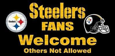 """PITTSBURGH STEELERS FANS WELCOME OTHERS NOT ALLOWED 12""""X6"""" WOOD SIGN BRAND NEW"""