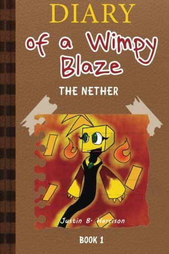 Diary of a Wimpy Blaze (Book 1): The Nether: A Miners Novel (Unofficial) @ niftywarehouse.com #NiftyWarehouse #Minecraft #Geek #Gaming #VideoGames
