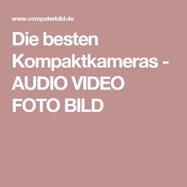 Die besten Kompaktkameras - AUDIO VIDEO FOTO BILD