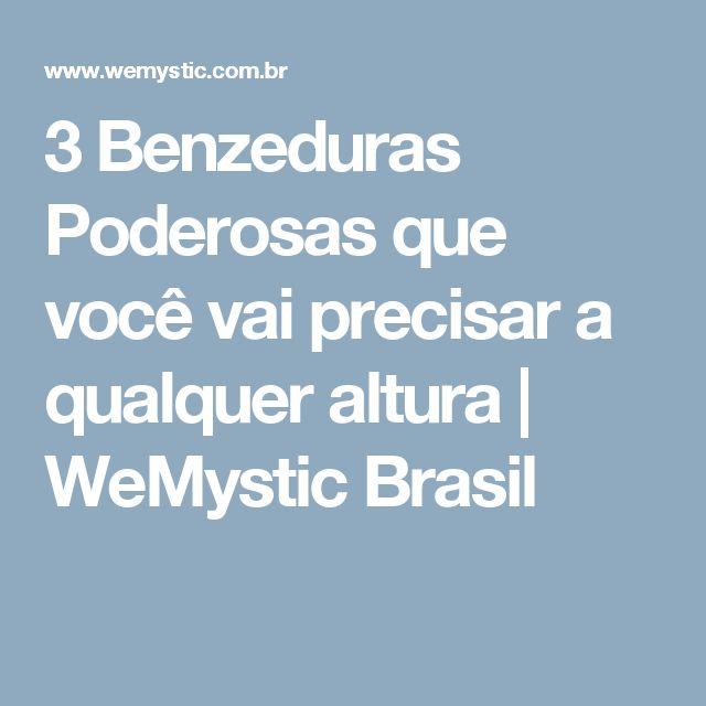 3 Benzeduras Poderosas que você vai precisar a qualquer altura | WeMystic Brasil