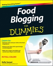 Food Blogging for Dummies written by my gorgeous and talented BFF Kelly Senyei!!