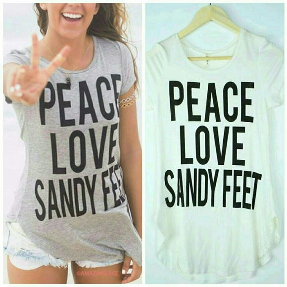 Sale! ✌ Peace Love Sandy Feet Tunic Beach Shirt Peace Love Sandy Feet Tunic Bundle to save. Grey is sold out. Ivory is available. All sizes. Tops Tees - Short Sleeve