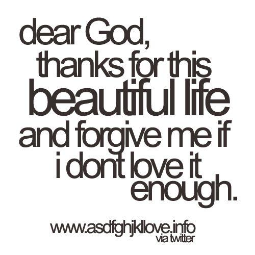 Thanks!!: Forgiveness Me, Thank You God, Dear God, Inspiration, Quotes, Deargod, Living, Beautiful Life, Thanks You God