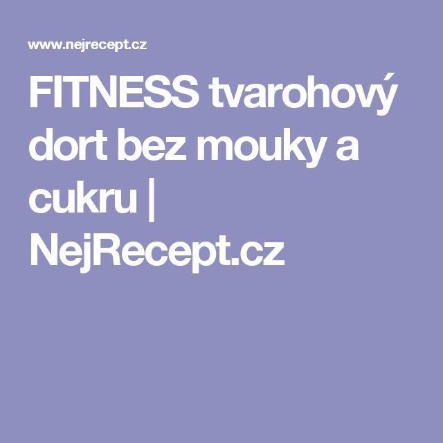 FITNESS tvarohový dort bez mouky a cukru | NejRecept.cz
