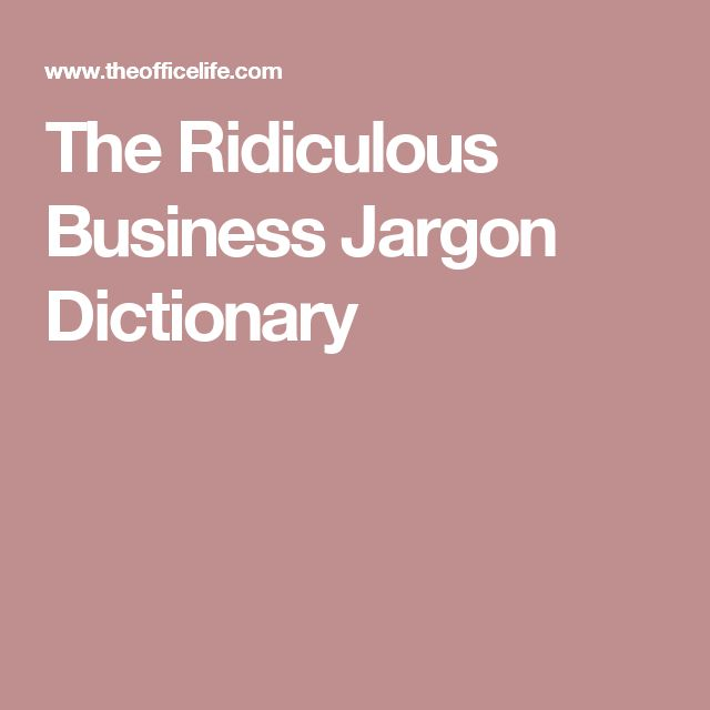 The Ridiculous Business Jargon Dictionary