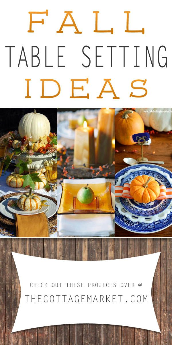 Fall Table Setting Ideas - The Cottage Market #FallTableSettings, #FallPlaceSettings, #FallTableIdeas