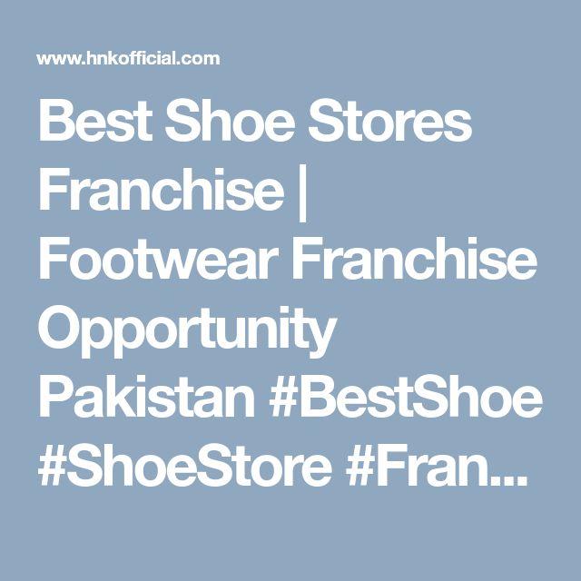 Best Shoe Stores Franchise | Footwear Franchise Opportunity Pakistan   #BestShoe #ShoeStore #Franchise #ShoesInPakistan #BuyShoes #BuyFootwear #MenFootwear #ManFootwear #MenShoes #ManShoes