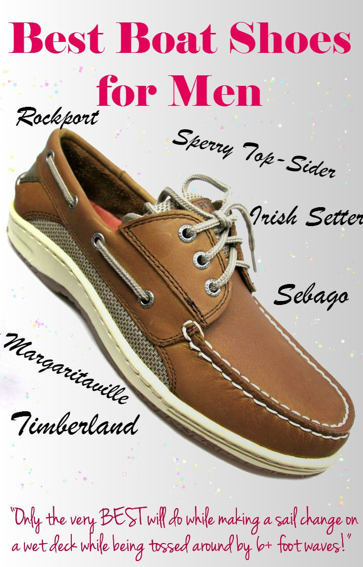 Lookin for the Best Boat Shoes for Men?? Here is a LIST of Men's Boat Shoes I believe are BEST based on over 35 years of sailing experience!